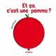 Et ça c'est une pomme?