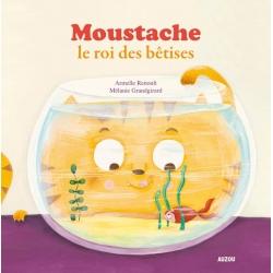Mes p'tits albums - Moustache le roi des bêtises