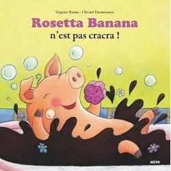 Mes p'tits albums - Rosette Banana n'est pas cracra