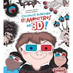 Comment ratatiner les monstres en 3D !