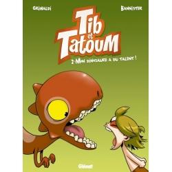 Tib et Tatoum - T.2 Mon dinosaure a du talent !
