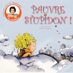 Pauvre Stupidon ! avec CD